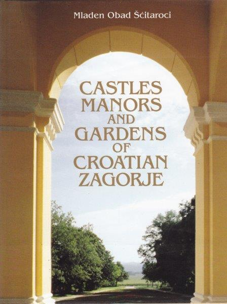 CASTELS MANORS AND GARDNES OF CROATIAN ZAGORJE