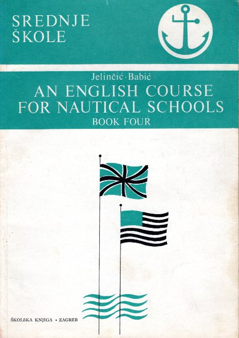 AN ENGLISH COURSE FOR NAUTICAL SCHOOLS BOOK FOUR