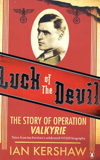 LUCK OF TGHE DEVIL THE STORY OF OPERATION VALKYRIE