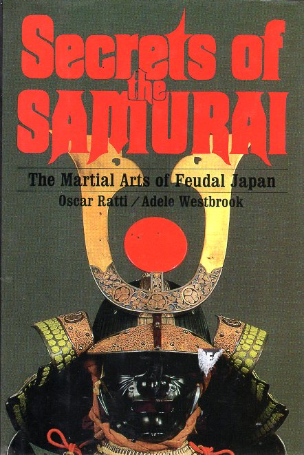 SECRETS OF SAMURAI THE MARTIAL ARTS OF FEUDAL JAPAN