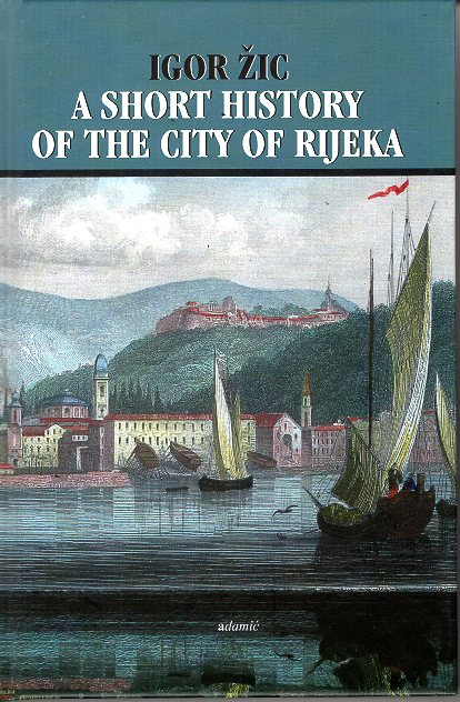 A SHORT HISTORY OF THE CITY RIJEKA