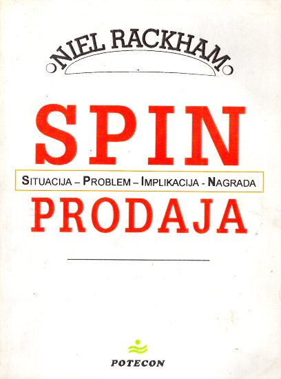 SPIN PRODAJA (SITUACIJA PROBLEM IMPLIKACIJA NAGRADA)