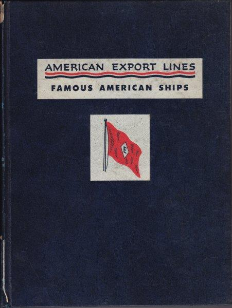 AMERICAN EXPORT LINES ,FAMOUS AMERICAN SHIPS