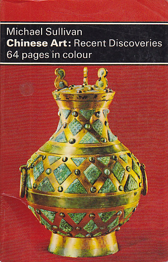 CHINESE ART: RECENT DISCOVERS 64 PAGES IN COLOUR